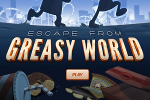 Escape From Greasy World